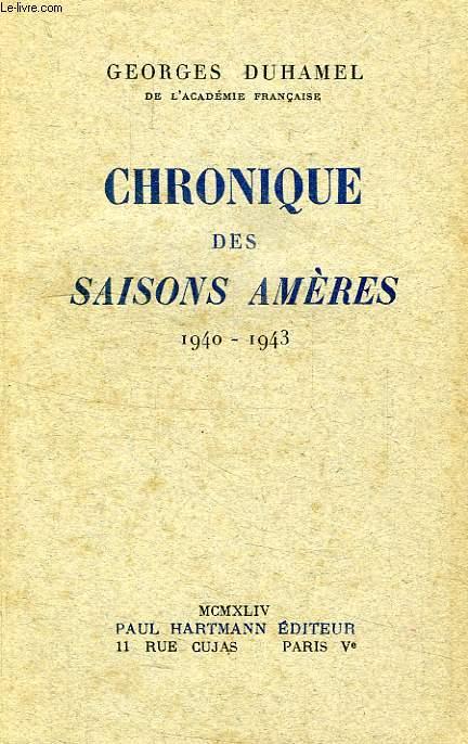 CHRONIQUE DES SAISONS AMERES, 1940-1943