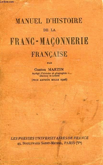 MANUEL D'HISTOIRE DE LA FRANC-MACONNERIE FRANCAISE