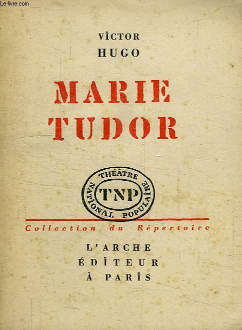 MARIE TUDOR, DRAME EN 3 ACTES
