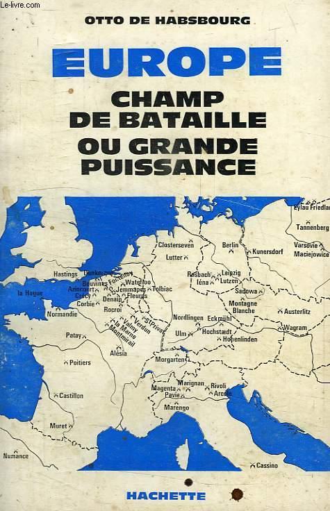 EUROPE, CHAMP DE BATAILLE OU GRANDE PUISSANCE