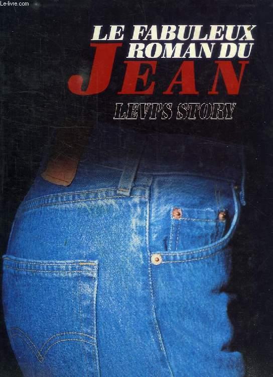 LE FABULEUX ROMAN DU JEAN, LEVI'S STORY