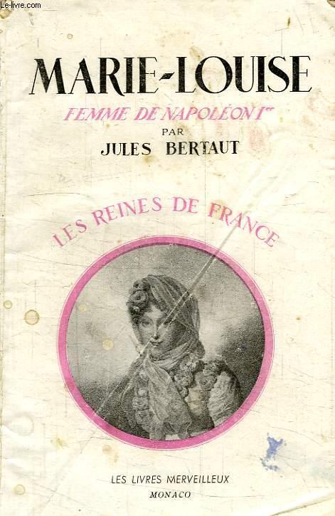 MARIE-LOUISE, FEMME DE NAPOLEON Ier, 1791-1847