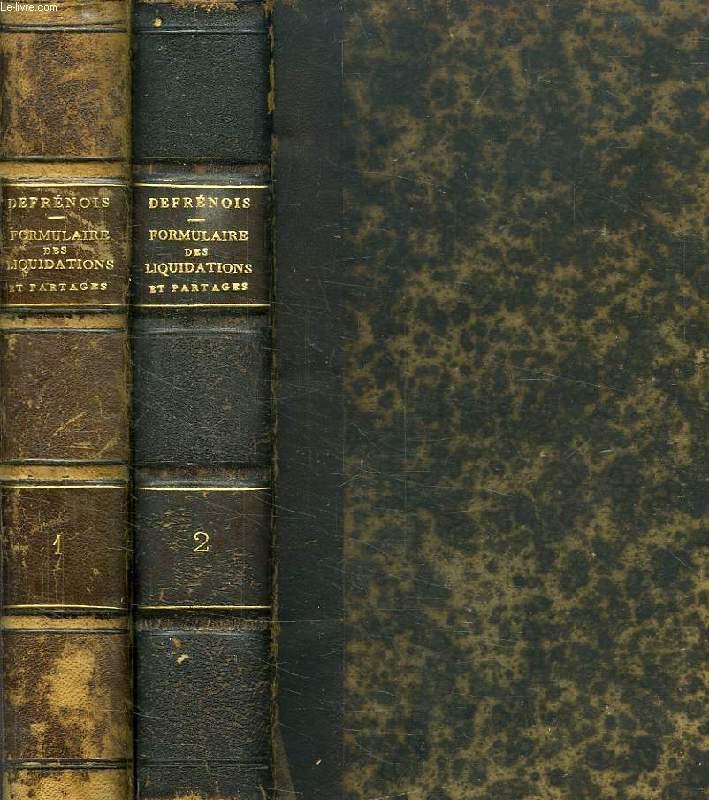TRAITE PRATIQUE ET FORMULAIRE DES LIQUIDATIONS ET PARTAGES, 2 VOLUMES
