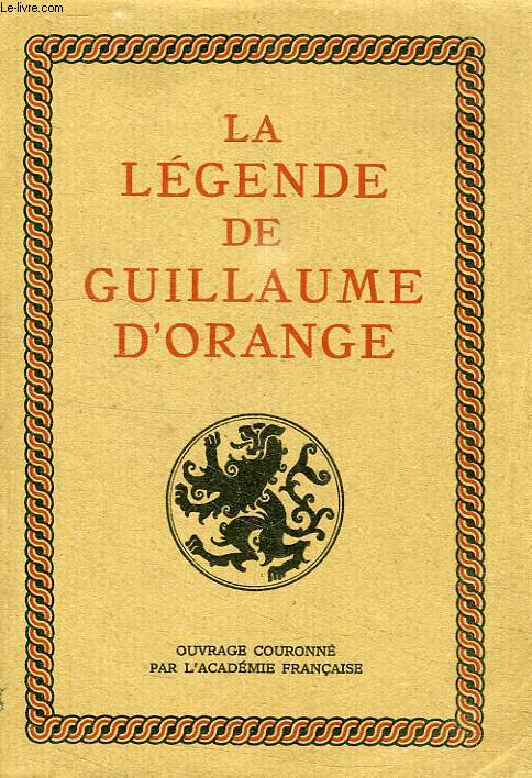 LA LEGENDE DE GUILLAUME D'ORANGE