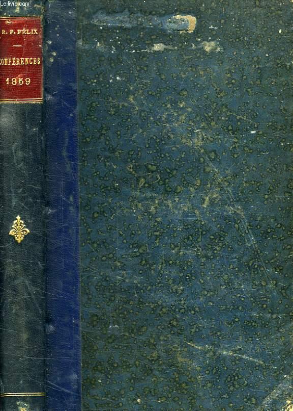 LE PROGRES PAR LE CHRISTIANISME, CONFERENCES DE NOTRE-DAME DE PARIS, ANNEE 1859