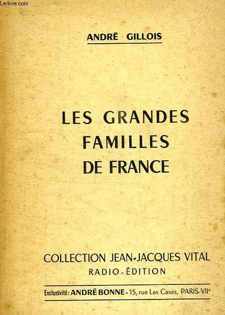 LES GRANDES FAMILLES DE FRANCE