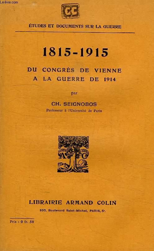 1815-1915, DU CONGRES DE VIENNE A LA GUERRE DE 1914
