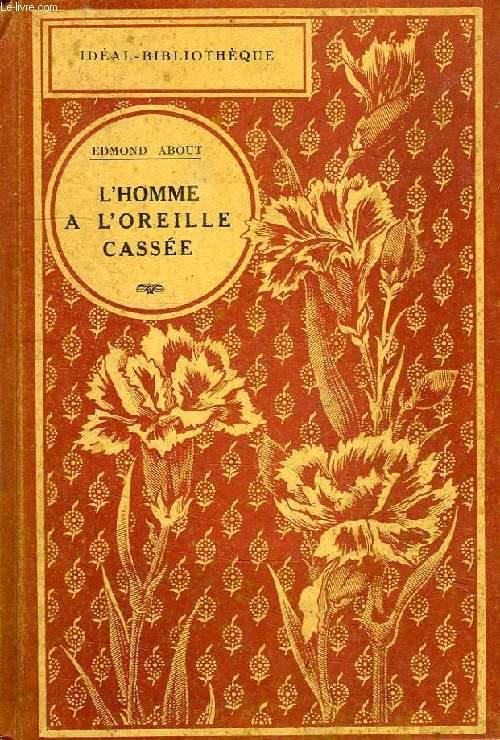 L'HOMME A L'OREILLE CASSEE