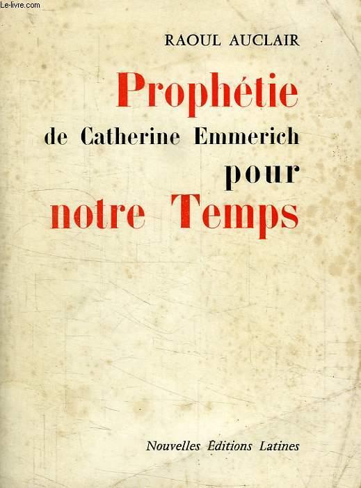 PROPHETIE DE CATHERINE EMMERICH POUR NOTRE TEMPS