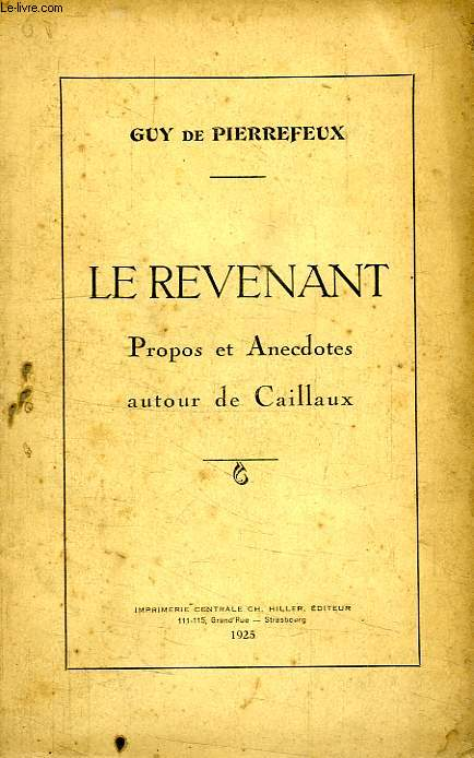 LE REVENANT, PROPOS ET ANECDOTES AITOUR DE CAILLAUX