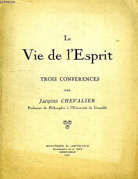 LA VIE DE L'ESPRIT, TROIS CONFERENCES