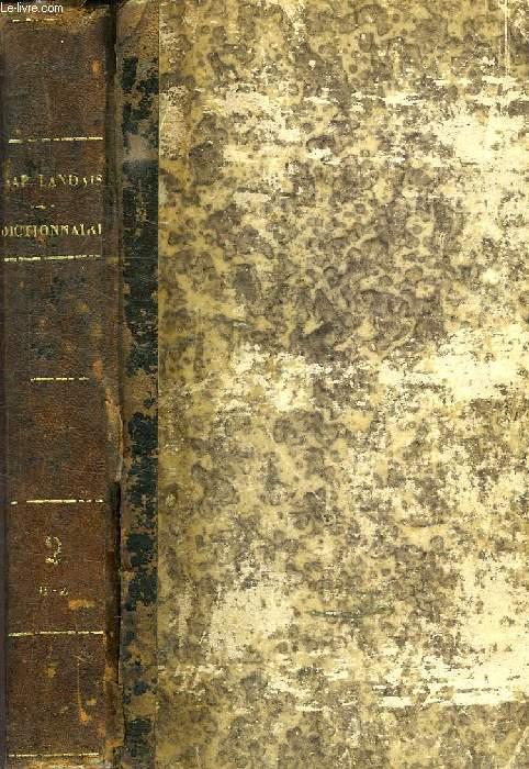 DICTIONNAIRE GENERAL ET GRAMMATICAL DES DICTIONNAIRES FRANCAIS, TOME II, H-Z