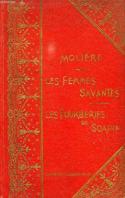LES FEMMES SAVANTES, LES FOURBERIES DE SCAPIN