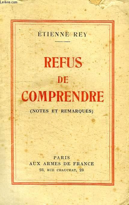 REFUS DE COMPRENDRE (NOTES ET REMARQUES)