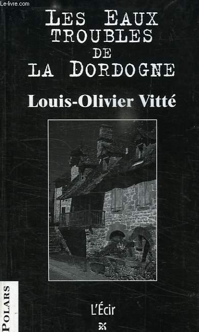 LES EAUX TROUBLES DE LA DORDOGNE