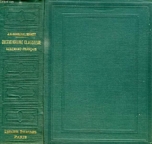 DICTIONNAIRE CLASSIQUE FRANCAIS-ALLEMAND ET ALLEMAND-FRANCAIS, TOME II, ALLEMAND-FRANCAIS