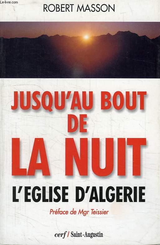 JUSQU'AU BOUT DE LA NUIT, L'EGLISE D'ALGERIE
