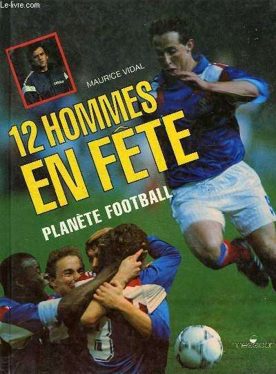 12 HOMMES EN FETE, PLANETE FOOTBALL
