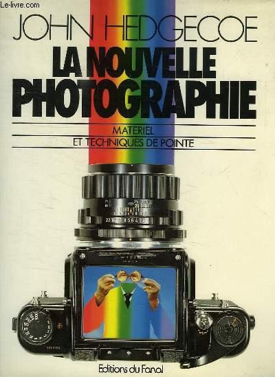 LA NOUVELLE PHOTOGRAPHIE, MATERIEL ET TECHNIQUES DE POINTE