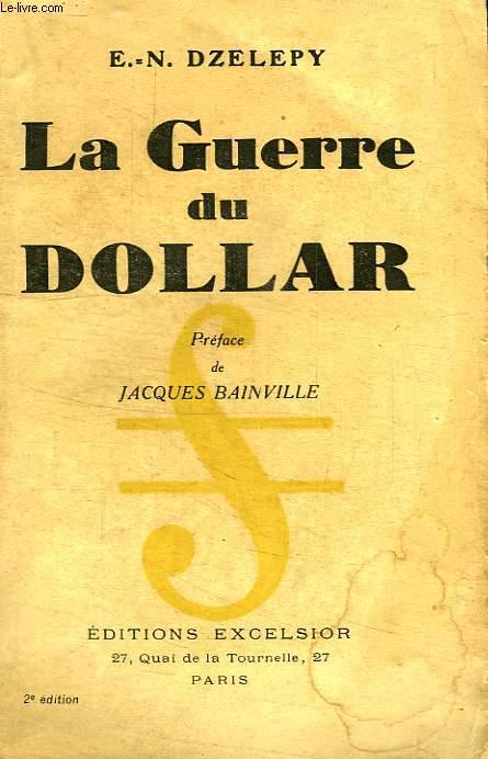 LA GUERRE DU DOLLAR