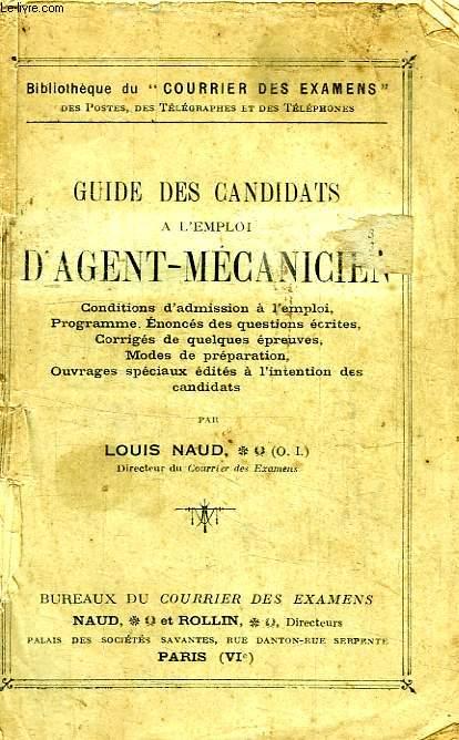 GUIDE DES CANDIDATS A L'EMPLOI D'AGENT-MECANICIEN, P.T.T.
