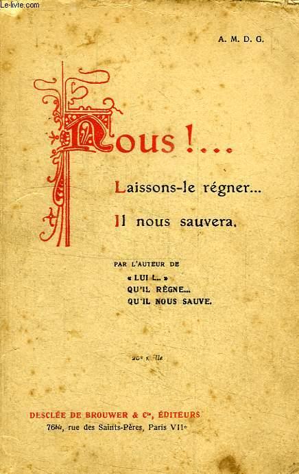 NOUS !... LAISSONS-LE REGNER... IL NOUS SAUVERA