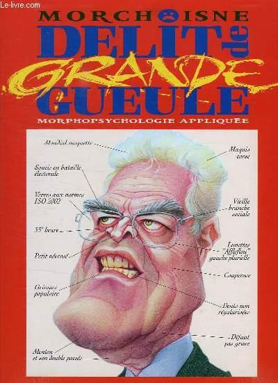 DELIT DE GRANDE GUEULE, MORPHOPSYCHOLOGIE APPLIQUEE