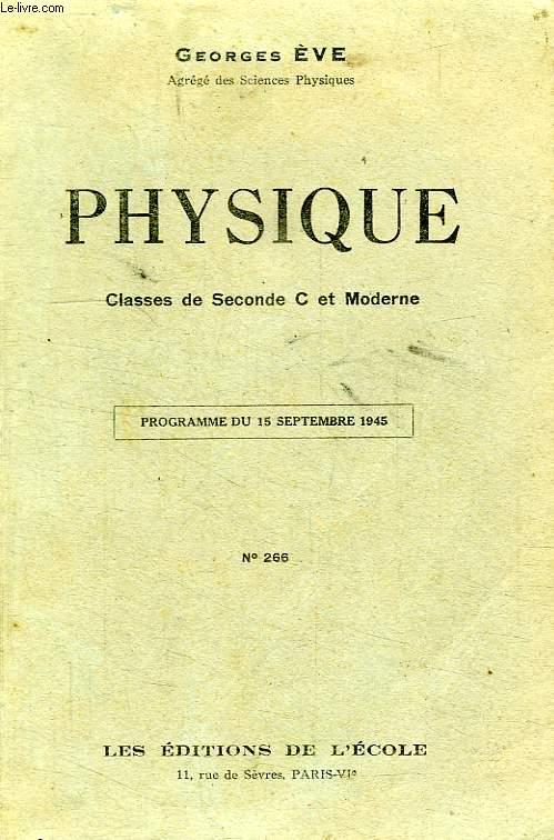 PHYSIQUE, CLASSES DE 2de C ET MODERNE