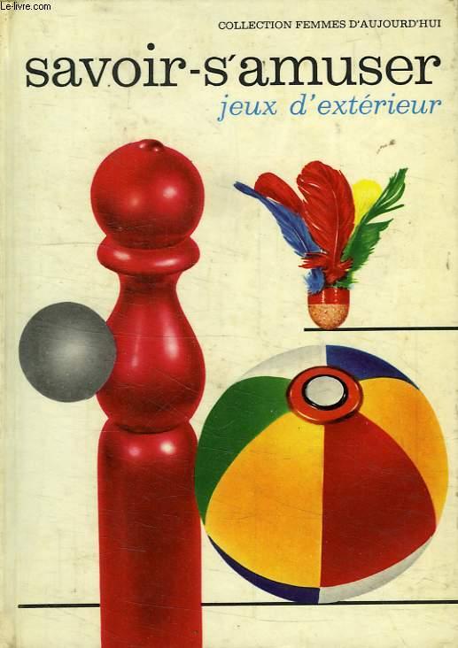 LE SAVOIR-S'AMUSER, JEUX D'EXTERIEUR