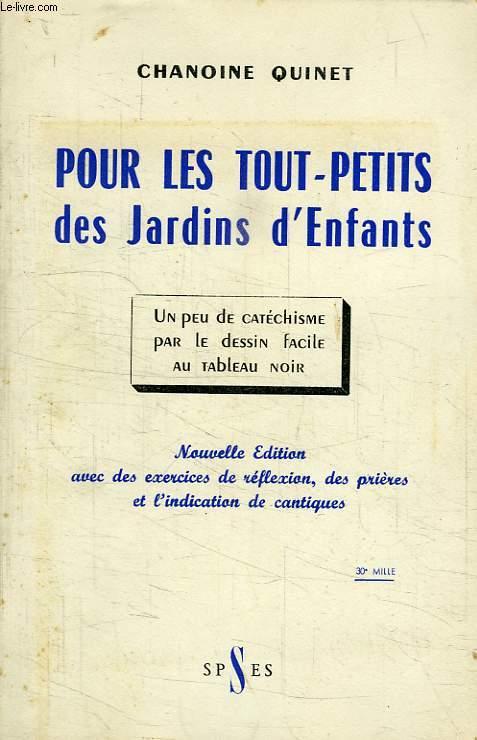 POUR LES TOUT-PETITS DES JARDINS D'ENFANTS