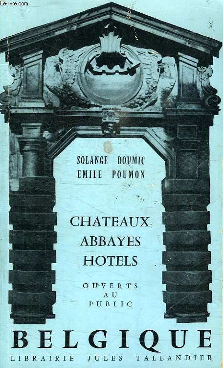 CHATEAUX, ABBAYES, HOTELS OUVERTS AU PUBLIC, BELGIQUE