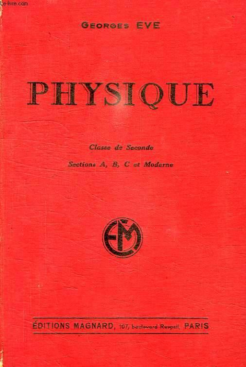 PHYSIQUE, CLASSE DE 2de, SECTIONS A, B, C ET MODERNE