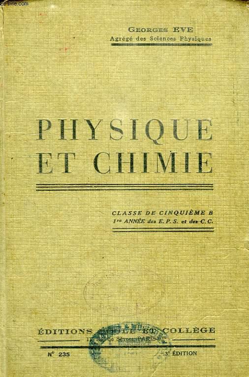 PHYSIQUE ET CHIMIE, CLASSE DE 5e B, 1re ANNEE DES EPS ET DE CC