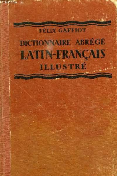 DICTIONNAIRE ABREGE LATIN-FRANCAIS, ILLUSTRE