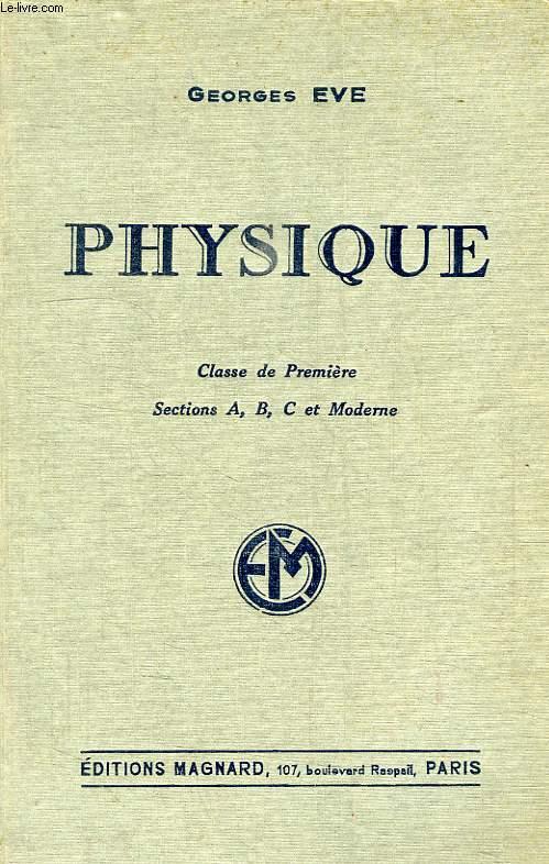 PHYSIQUE, CLASSE DE 1re A, B, C ET MODERNE