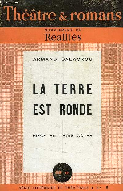 THEATRE ET ROMANS, SUPPLEMENT DE REALITES, N° 6, LA TERRE EST RONDE