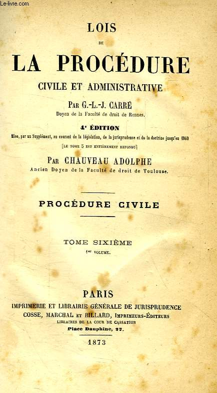 LOIS DE LA PROCEDURE CIVILE ET ADMINISTRATIVE, TOME VI, PROCEDURE CIVILE (1er VOLUME)