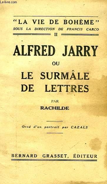 ALFRED JARRY, OU LE SURMALE DE LETTRES