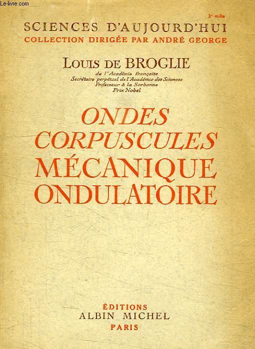 ONDES, CORPUSCULES, MECANIQUE ONDULATOIRE