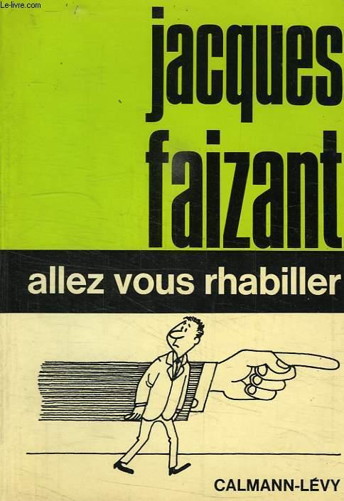 ALLEZ VOUS RHABILLER !