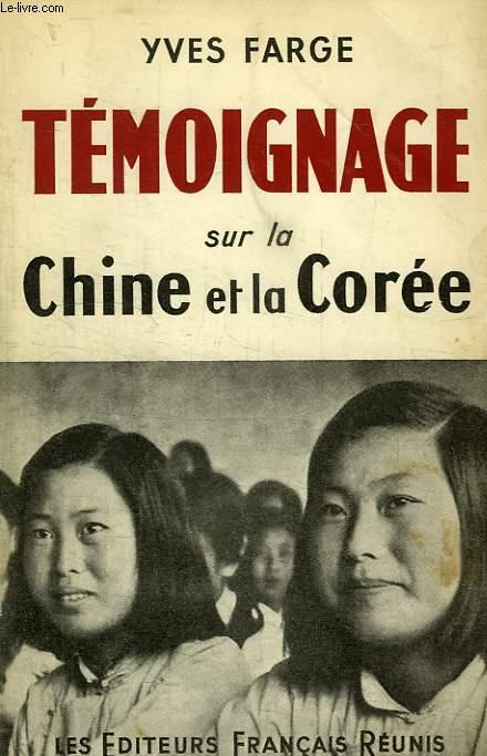 TEMOIGNAGE SUR LA CHINE ET LA COREE