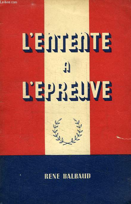L'ENTENTE A L'EPREUVE