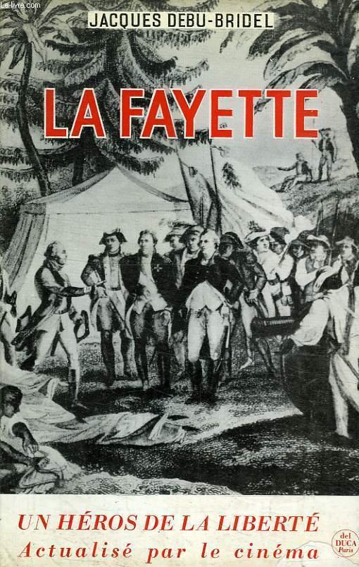 LA FAYETTE, UNE VIE AU SERVICE DE LA LIBERTE