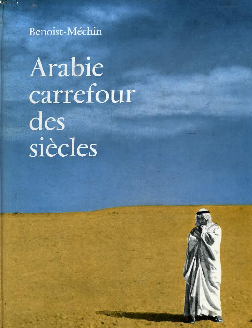 ARABIE, CARREFOUR DES SIECLES