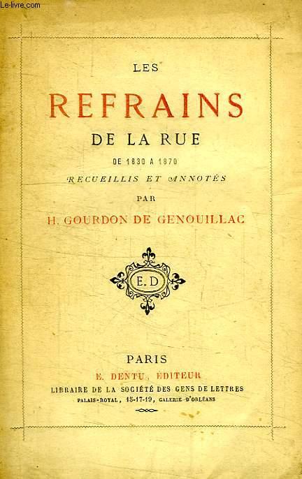 LES REFRAINS DE LA RUE, DE 1830 A 1870, RECUEILLIS ET ANNOTES