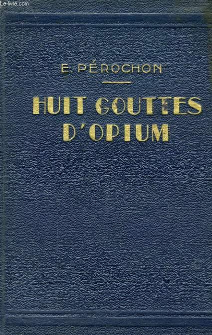 HUIT GOUTTES D'OPIUM