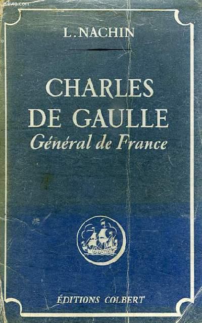 CHARLES DE GAULLE, GENERAL DE FRANCE
