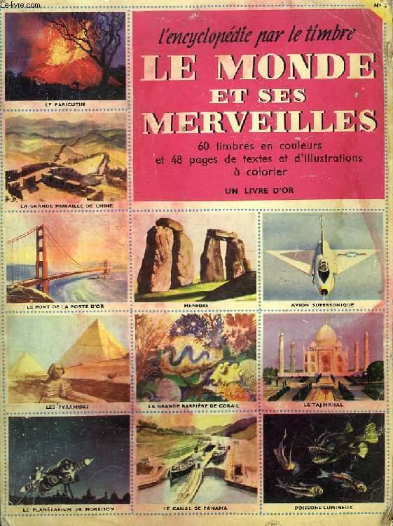L'ENCYCLOPEDIE PAR LE TIMBRE, LE MONDE ET SES MERVEILLES