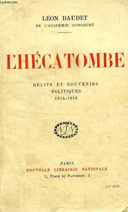 L'HECATOMBE, RECITS ET SOUVENIRS POLITIQUES, 1914-1918