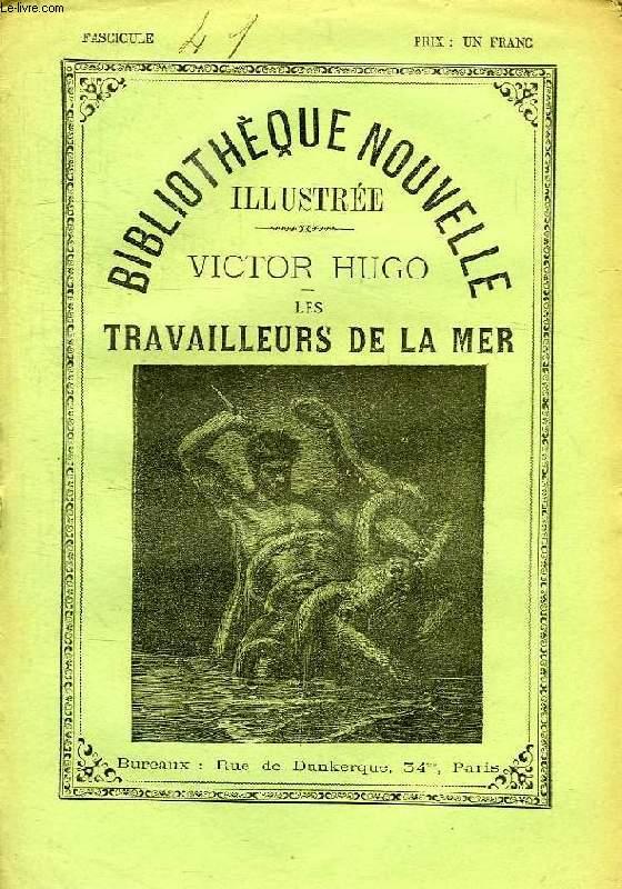 BIBLIOTHEQUE NOUVELLE ILLUSTREE, LES TRAVAILLEURS DE LA MER, LES MISERABLES, THEATRE ( 15 FASCICULES)